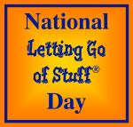 National Letting Go of Stuff Day
